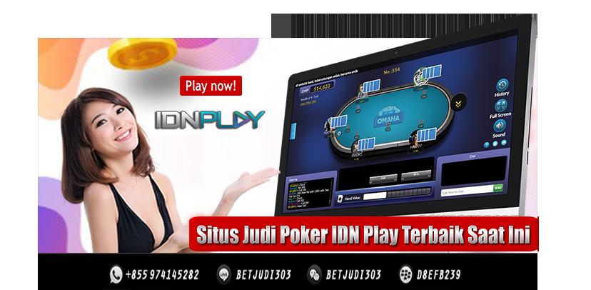 Situs Judi Poker IDN Play Terbaik Saat Ini